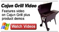 Click here for Cajun Charcoal Grill Videos