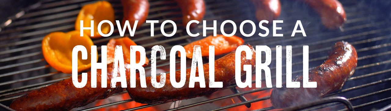 How to Buy a Charcoal Grill