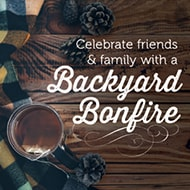 Celebrate friends and family with a Backyard Bonfire