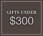 Gifts Under $300